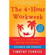 The 4-Hour Workweek, Expanded and Updated by Ferriss, Timothy, 9780307465351