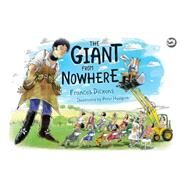 The Giant from Nowhere by Dickens, Frances; Hudspith, Peter, 9781785925351