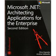 Microsoft .NET - Architecting Applications for the Enterprise by Esposito, Dino; Saltarello, Andrea, 9780735685352