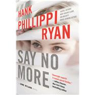 Say No More by Ryan, Hank Phillippi, 9780765385352