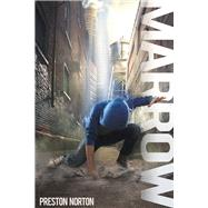 Marrow by Norton, Preston, 9780989125352