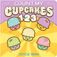 Count My Cupcakes 123 by Wan, Joyce, 9781338045352