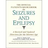 The Official Patient's Sourcebook on Seizures and Epilepsy: A Revised and Updated Directory for the Internet Age by Icon Health Publications, 9780597835353