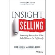 Insight Selling How to Connect, Convince, and Collaborate to Close the Deal by Schultz, Mike; Doerr, John E., 9781118875353