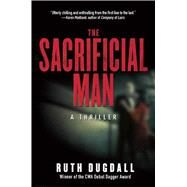 The Sacrificial Man: A Thriller by Dugdall, Ruth, 9781628725353