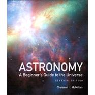 Astronomy A Beginner's Guide to the Universe by Chaisson, Eric; McMillan, Steve, 9780321815354