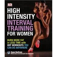 High Intensity Interval Training for Women: Burn More Fat in Less Time With Hiit Workouts You Can Do Anywhere by Bartram, Sean, 9781465435354