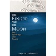 The Finger and the Moon by Jodorowsky, Alejandro, 9781620555354