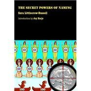 The Secret Powers of Naming by Littlecrow-Russell, Sara, 9780816525355