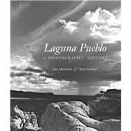 Laguna Pueblo: A Photographic History by Marmon, Lee; Corbett, Tom, 9780826355355