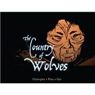 The Country of Wolves by Christopher, Neil (RTL); Perez, Ramon, 9781927095355