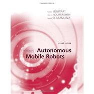 Introduction to Autonomous Mobile Robots by Siegwart, Roland; Nourbakhsh, Illah R.; Scaramuzza, Davide, 9780262015356
