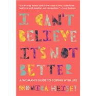 I Can't Believe It's Not Better by Heisey, Monica, 9780889955356