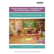 Food Sovereignty, Agroecology and Biocultural Diversity: Constructing and contesting knowledge by Pimbert; Michel, 9781138955356