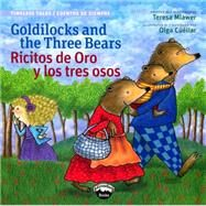 Goldilocks and the Three Bears / Ricitos de oro y los tres osos by Mlawer, Teresa, 9780988325357