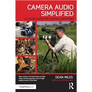 Camera Audio Simplified: Location Audio for Camera Operators by Miles; Dean, 9781138185357