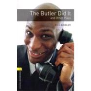 Oxford Bookworms Playscripts: The Butler Did It and Other Plays Level 1: 400-Word Vocabulary by Bowler, Bill; West, Clare, 9780194235358