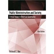 Public Administration and Society: Critical Issues in American Governance by Box; Richard C, 9780765635358