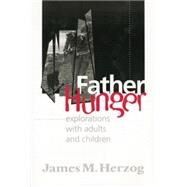 Father Hunger: Explorations with Adults and Children by Herzog; James, 9781138005358