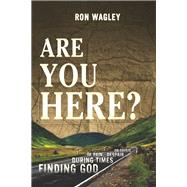 Are You Here? by Wagley, Ron, 9781943425358