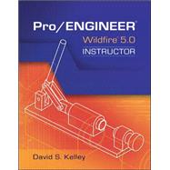 Pro Engineer-Wildfire Instructor by Kelley, David, 9780073375359