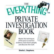 The Everything Private Investigation Book by Stephens, Sheila L., 9781598695359