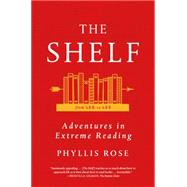 The Shelf: From LEQ to LES: Adventures in Extreme Reading by Rose, Phyllis, 9780374535360