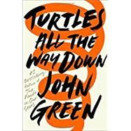 Turtles All the Way Down by Green, John, 9780525555360