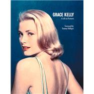 Grace Kelly: A Life in Pictures by Verlhac, Pierre-Henri, 9781909815360
