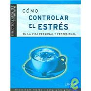 Como controlar el estres en la vida personal y profesional / How to Control Stress in Personal and Professional Life by Cungi, Charly, 9788483325360