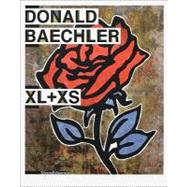 Donald Baechler: Xl + Xs at Biggerbooks.com