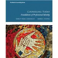 Counseling Today Foundations of Professional Identity by Granello, Darcy H; Young, Mark E., 9780130985361
