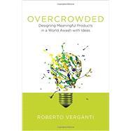 Overcrowded by Verganti, Roberto, 9780262035361