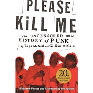 Please Kill Me The Uncensored Oral History of Punk 9780802125361N