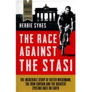 The Race Against the Stasi by Sykes, Herbie, 9781781315361