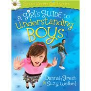 A Girl's Guide to Understanding Boys by Gresh, Dannah; Weibel, Suzy, 9780736955362