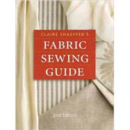 Claire Shaeffer's Fabric Sewing Guide by Shaeffer, Claire, 9780896895362