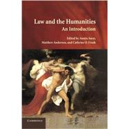 Law and the Humanities by Sarat, Austin; Anderson, Matthew; Frank, Cathrine O., 9781107415362