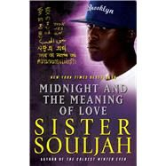Midnight and the Meaning of Love by Souljah, Sister, 9781439165362