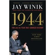 1944 FDR and the Year That Changed History by Winik, Jay, 9781501125362