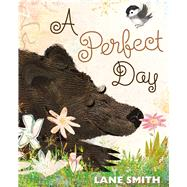 A Perfect Day by Smith, Lane; Smith, Lane, 9781626725362