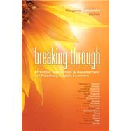 Breaking Through : Effective Instruction and Assessment for Reaching English Learners by Calderon, Margarita; Acosta, Barbara D.; Alvarez, Laura; Anstrom, Kristina; Capitelli, Sarah, 9781936765362