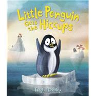 Little Penguin Gets the Hiccups by Bentley, Tadgh, 9780062335364