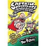 Captain Underpants and the Revolting Revenge of the Radioactive Robo-Boxers (Captain Underpants #10) by Pilkey, Dav, 9780545175364