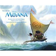 The Art of Moana by Julius, Jessica; Malone, Maggie; Lasseter, John (CON); Clements, Ron; Musker, John, 9781452155364