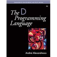 The D Programming Language by Alexandrescu, Andrei, 9780321635365