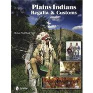 Plains Indians Regalia and Customs by Terry, Michael