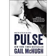 Pulse Book Two in the Collide Series by McHugh, Gail, 9781476765365