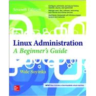 Linux Administration: A Beginner�s Guide, Seventh Edition by Soyinka, Wale, 9780071845366