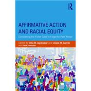 Affirmative Action and Racial Equity: Considering the Fisher Case to Forge the Path Ahead by Jayakumar; Uma M., 9781138785366